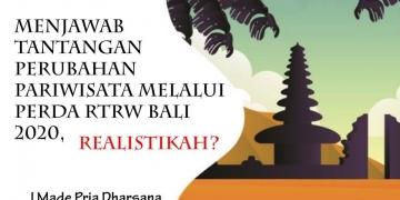 Menjawab Tantangan Perubahan Pariwisata Melalui  Perda RTRW Bali 2020 – Realistiskah?